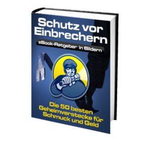 eBook Schutz vor Einbrechern - Die 50 besten Geheimverstecke für Schmuck und Geld